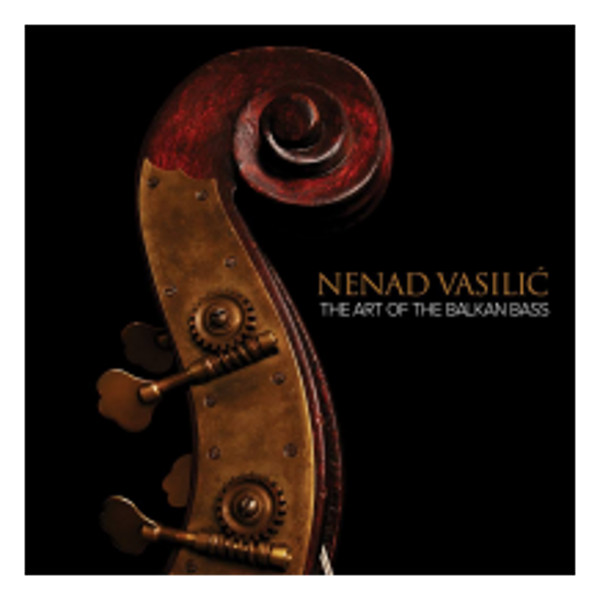 Nenad Vasilić - The Art Of Balkan Bass-1