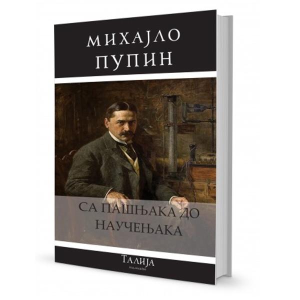 Mihajlo Pupin-Sa Pašnjaka Do Naučenjaka(necenzurisano Izd.)-1