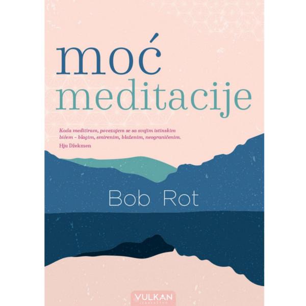 MOĆ MEDITACIJE - BOB ROT-1