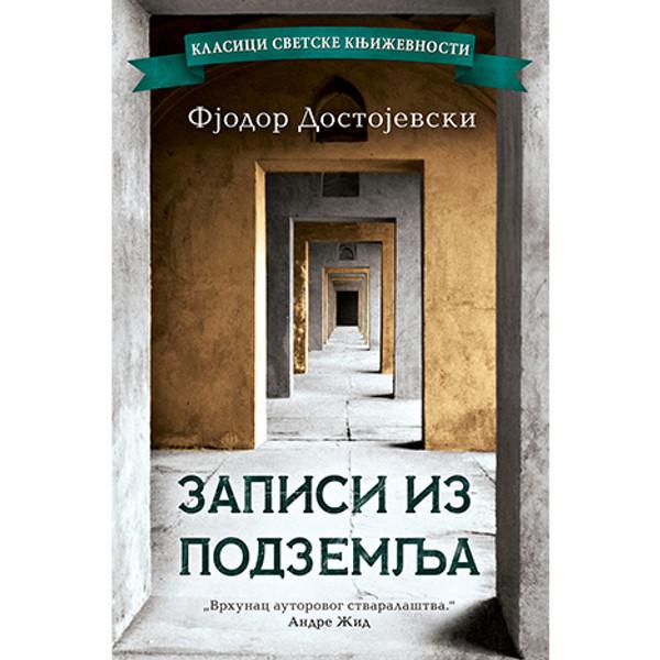 Zapisi Iz Podzemlja - Fjodor Mihailovič Dostojevski-1