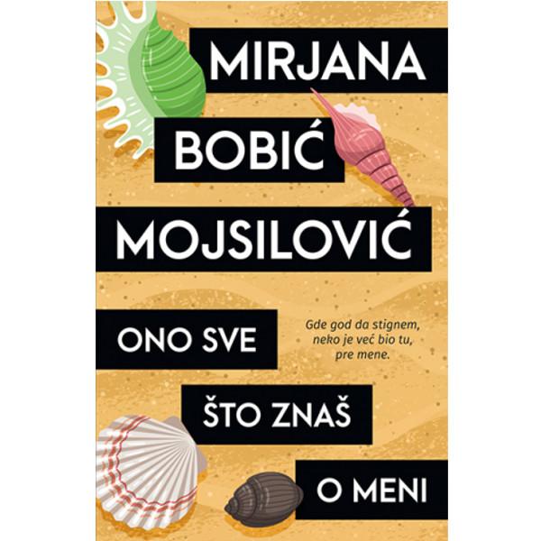 Ono Sve što Znaš O Meni - Mirjana Bobić Mojsilović-1