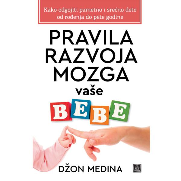 Pravila Razvoja Mozga Vaše Bebe - Džon Medina-1