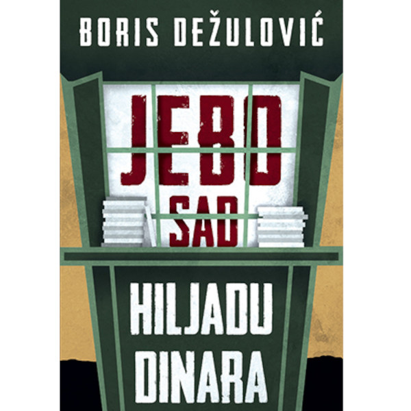 Knjiga Jebo sad hiljadu dinara  autora Borisa Dežulovića-1
