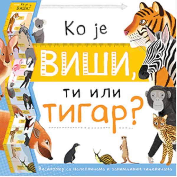 Ko Je Viši, Ti Ili Tigar? - Grupa Autora-1