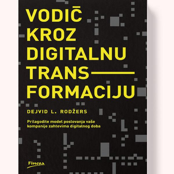 Vodič Kroz Digitalnu Transformaciju - Dejvid Rodžers-1