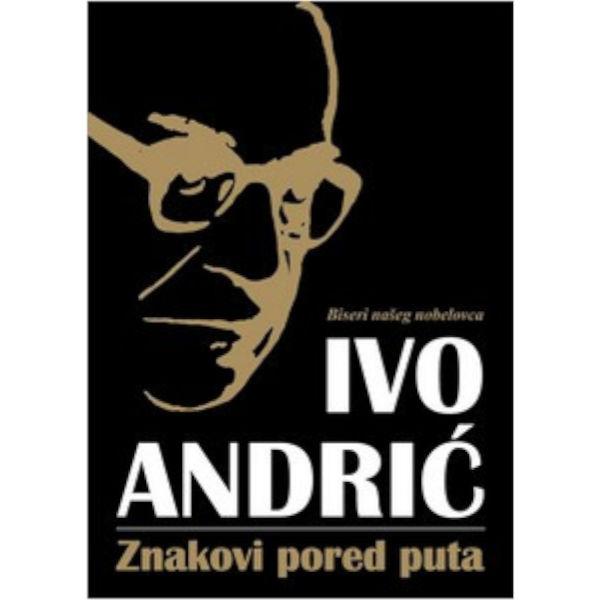 ZNAKOVI PORED PUTA - IVO ANDRIĆ-1