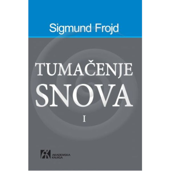 TUMAČENJE SNOVA I - Sigmund Frojd-1