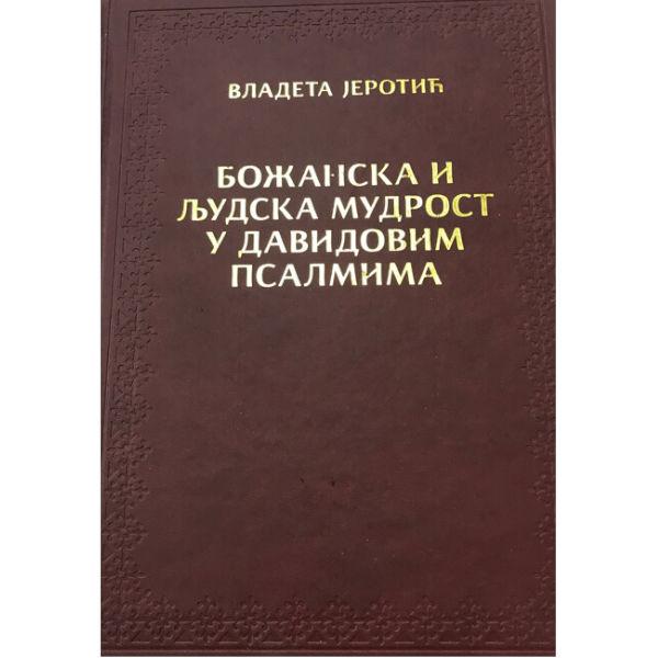BOZANSKA I LJUDSKA MUDRSOT U DAVIDOVIM PSALMIMA - Vladeta Jerotic-1