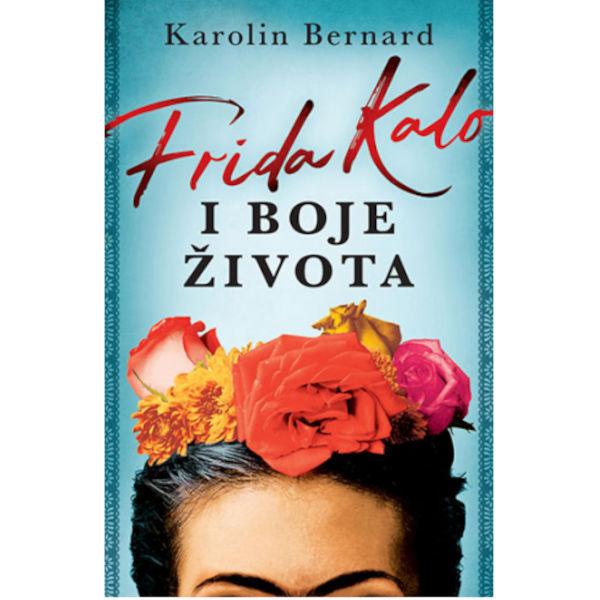 FRIDA KALO I BOJE ŽIVOTA - Karolin Bernard-1