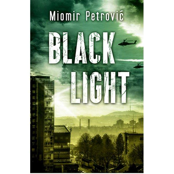BLACK LIGHT - MIOMIR PETROVIĆ