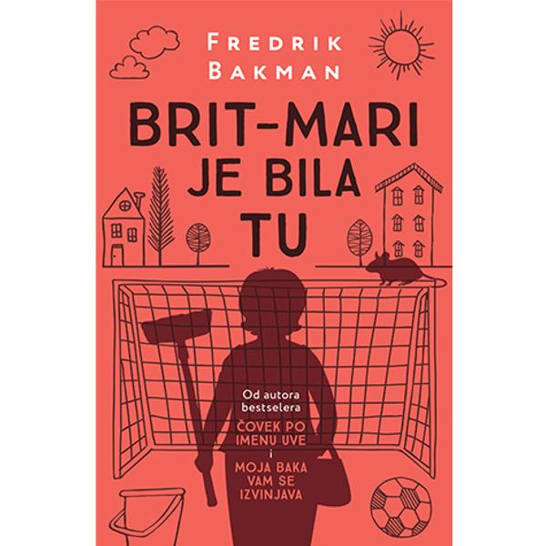 BRIT-MARI JE BILA TU - FREDRIK BAKMAN-1
