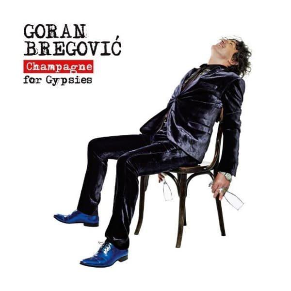 GORAN BREGOVIĆ - CHAMPAGNE FOR GYPSIES-1