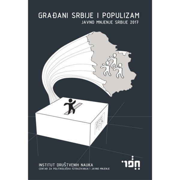 GRAĐANI SRBIJE I POPULIZAM - JAVNO MNJENJE SRBIJE 2017-1