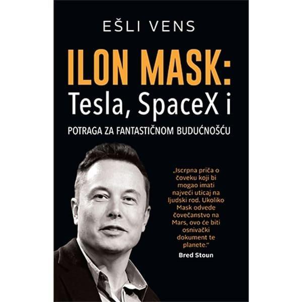 ILON MASK:TESLA, SPACEX I POTRAGA ZA FANTASTICNOM BUDUCNOSCU - ESLI VENS-1
