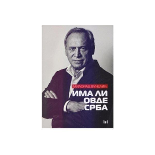 IMA LI OVDE SRBA - MILORAD VUČELIĆ-1