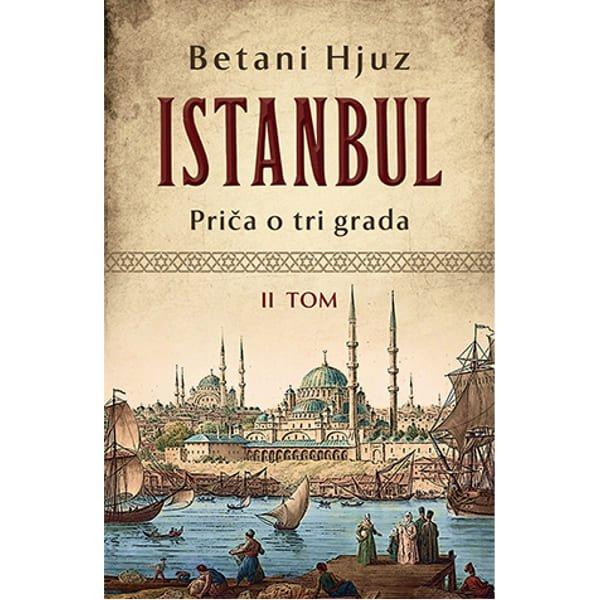 ISTANBUL: PRIČA O TRI GRADA – II TOM - BETANI HJUZ-1