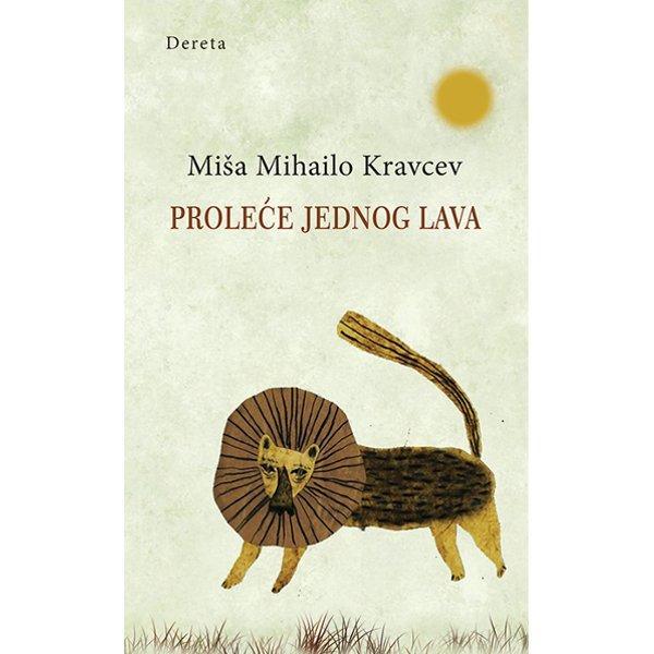 PROLEĆE JEDNOG LAVA (II IZDANJE) - MIŠA MIHAILO KRAVCEV-1