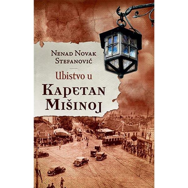 UBISTVO U KAPETAN MIŠINOJ - NENAD NOVAK STEFANOVIĆ-1