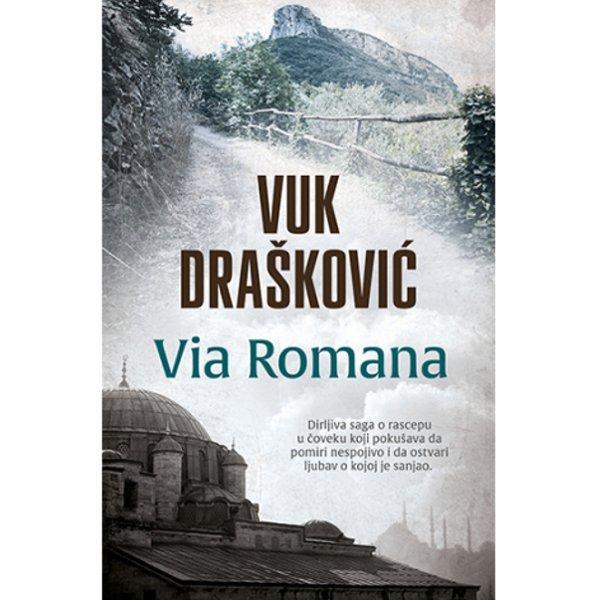 VIA ROMANA - VUK DRAŠKOVIĆ-1