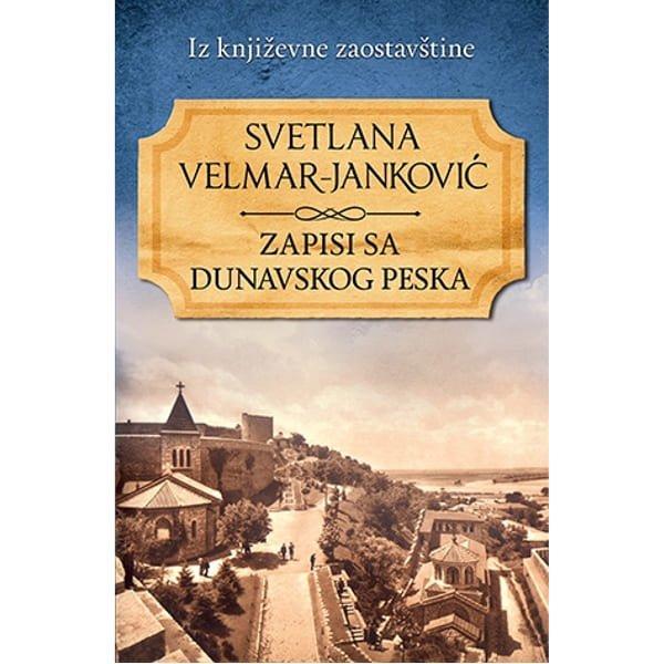 ZAPISI SA DUNAVSKOG PESKA - SVETLANA VELMAR-JANKOVIĆ-1