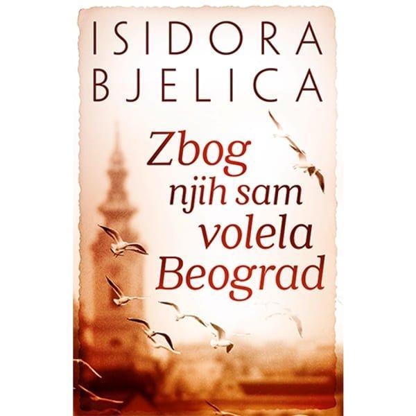 ZBOG NJIH SAM VOLELA BEOGRAD - ISIDORA BJELICA-1